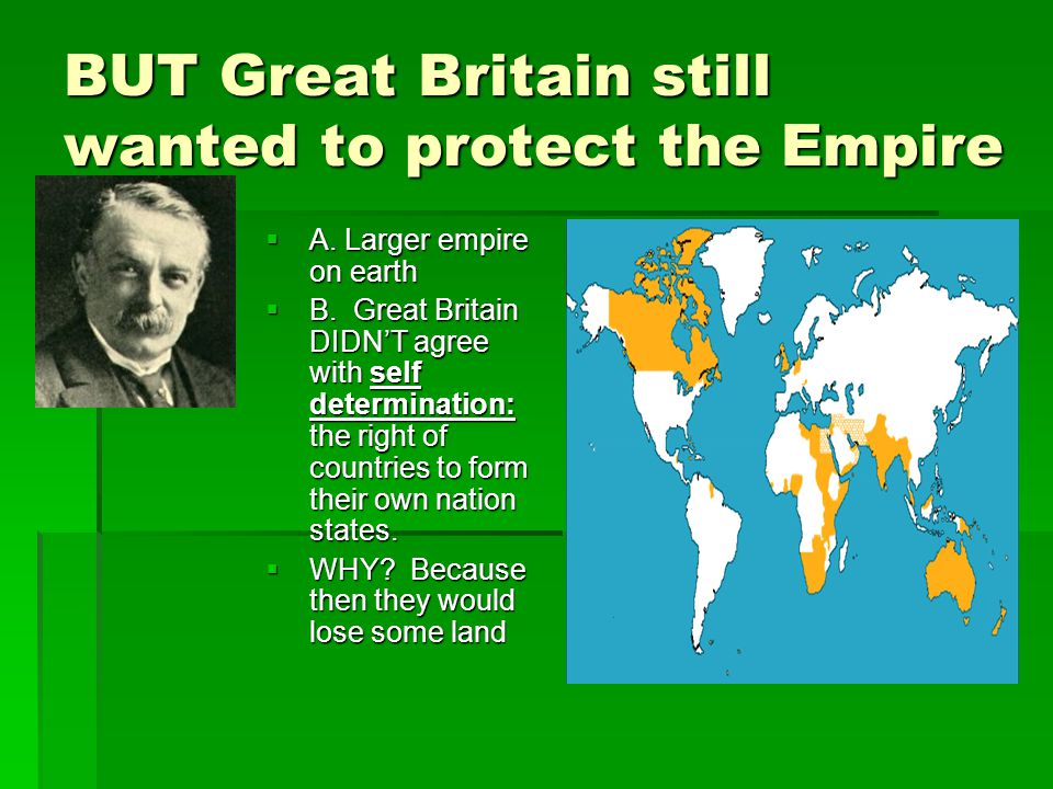 BUT Great Britain still wanted to protect the Empire