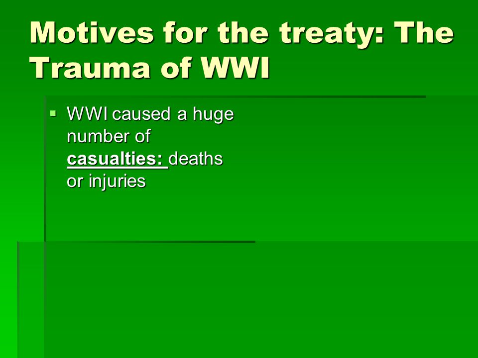 Motives for the treaty: The Trauma of WWI