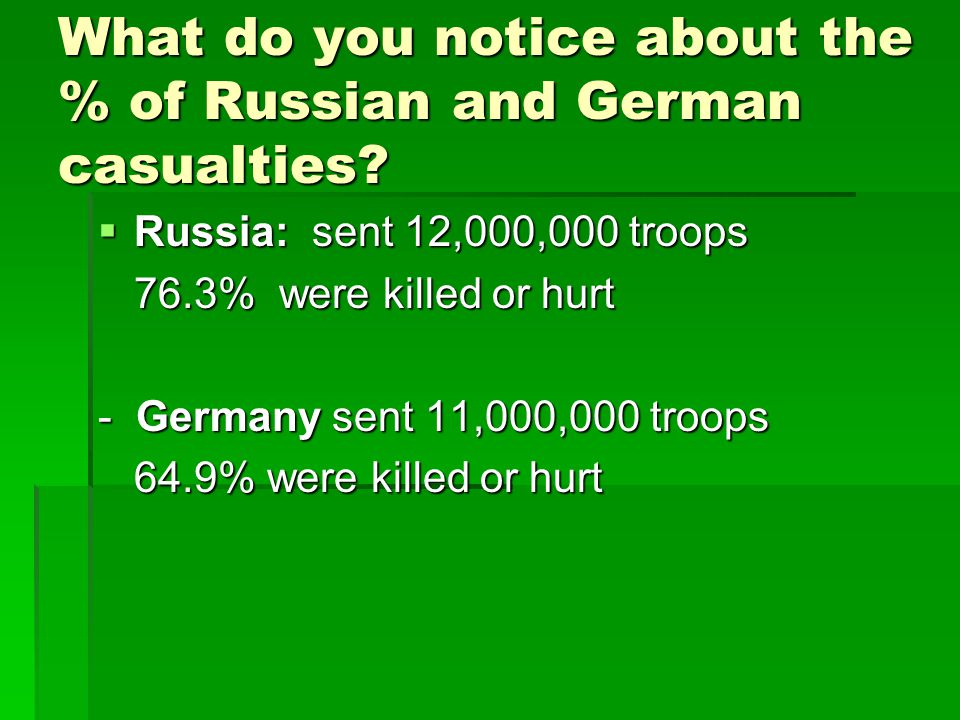 What do you notice about the % of Russian and German casualties