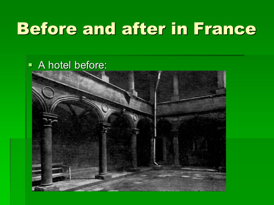 Before and after in France