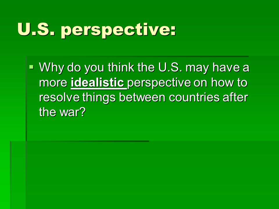U.S. perspective: Why do you think the U.S.
