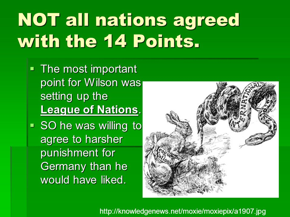 NOT all nations agreed with the 14 Points.