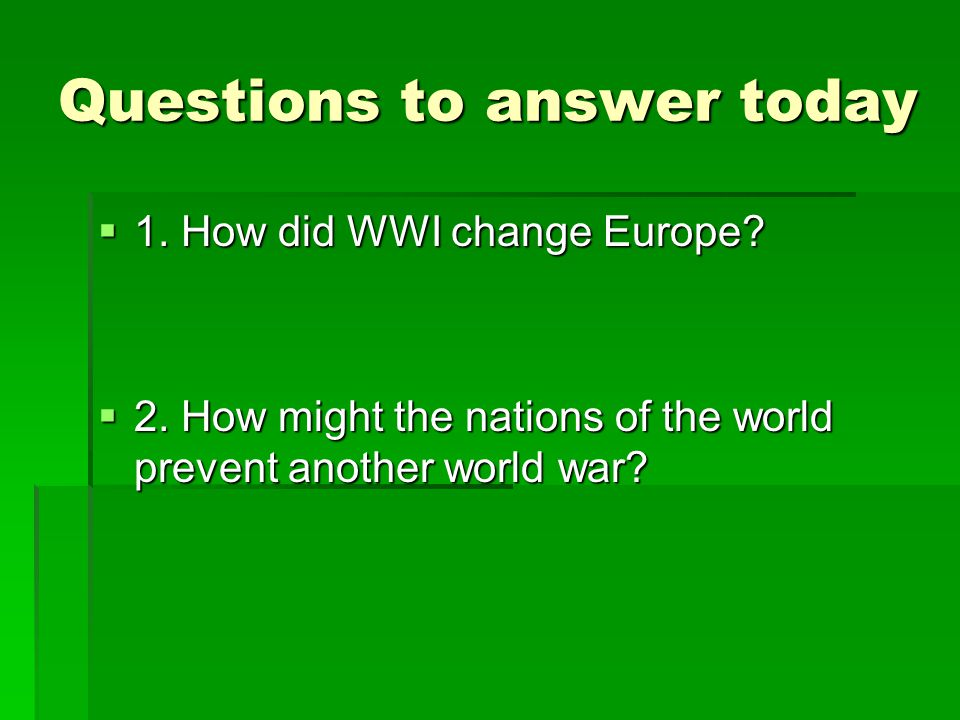 Questions to answer today