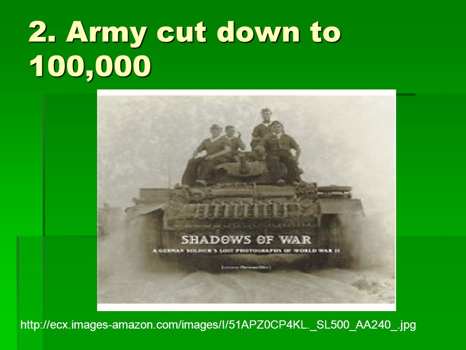 2. Army cut down to 100,000 http://ecx.images-amazon.com/images/I/51APZ0CP4KL._SL500_AA240_.jpg