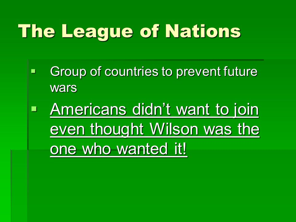 The League of Nations Group of countries to prevent future wars.