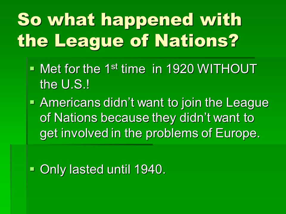 So what happened with the League of Nations