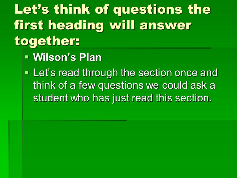 Let's think of questions the first heading will answer together:
