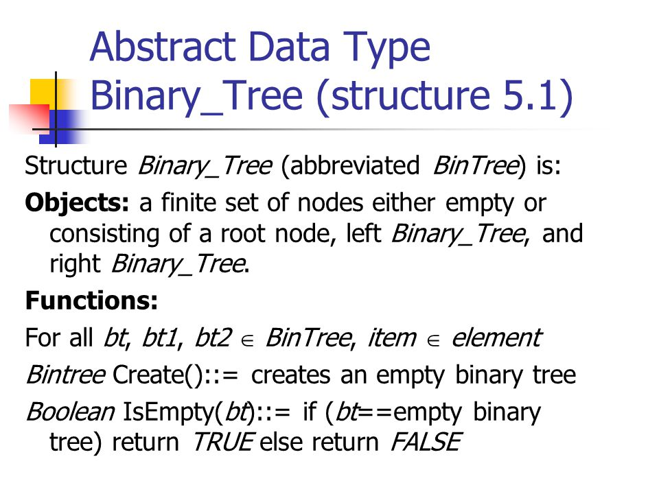 Abstract Data Type Binary_Tree (structure 5.1)