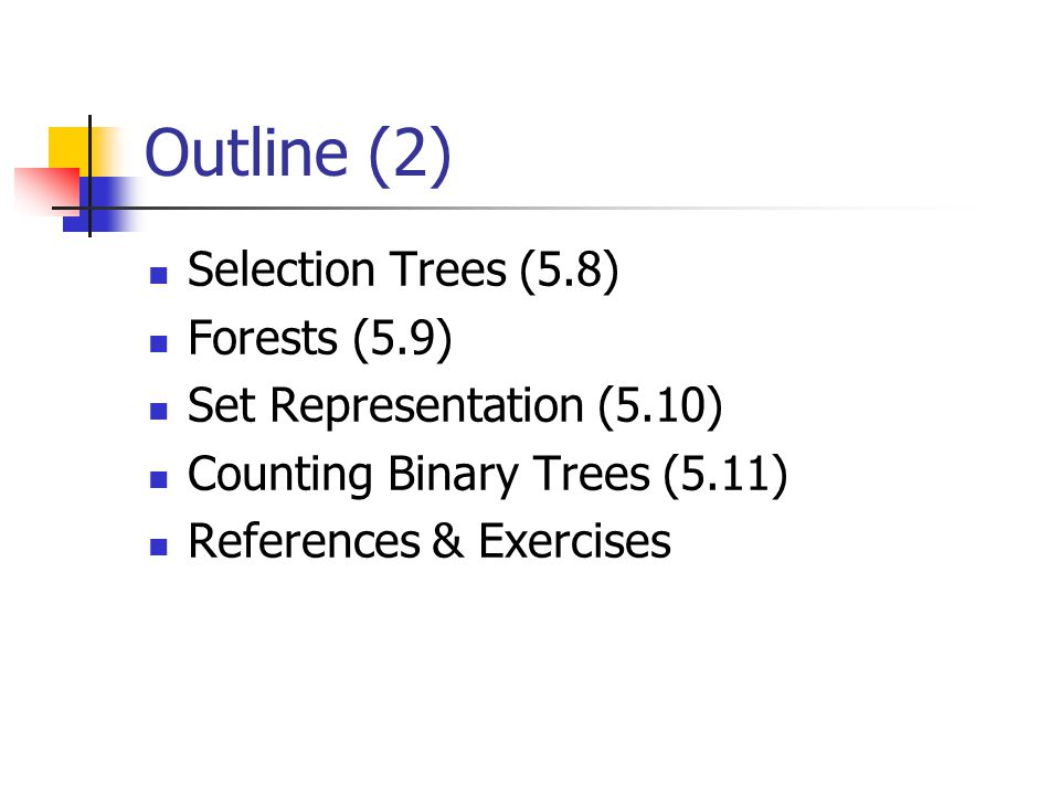 Outline (2) Selection Trees (5.8) Forests (5.9)