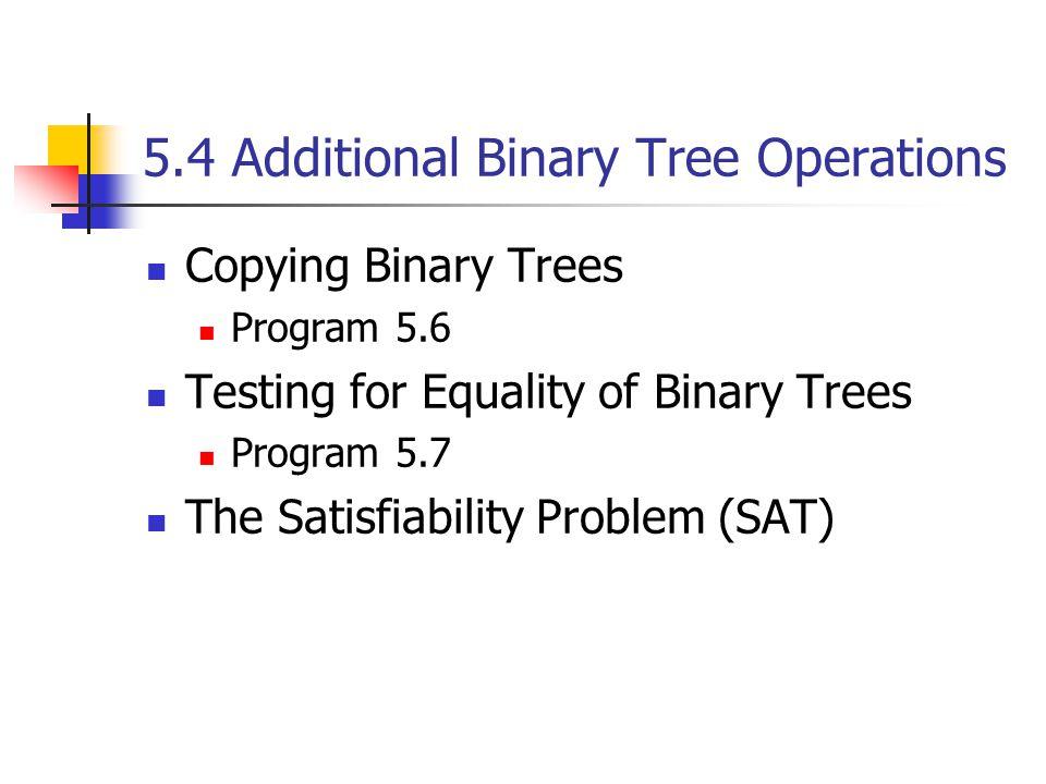 5.4 Additional Binary Tree Operations