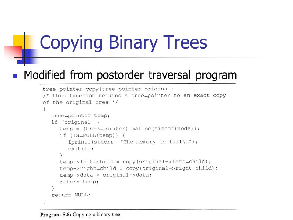 Copying Binary Trees Modified from postorder traversal program