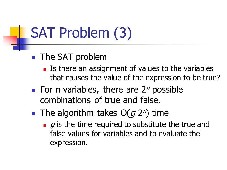 SAT Problem (3) The SAT problem