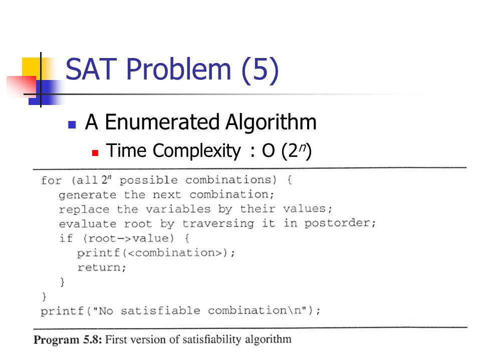 SAT Problem (5) A Enumerated Algorithm Time Complexity : O (2n)