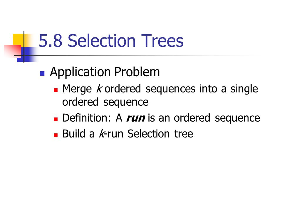 5.8 Selection Trees Application Problem