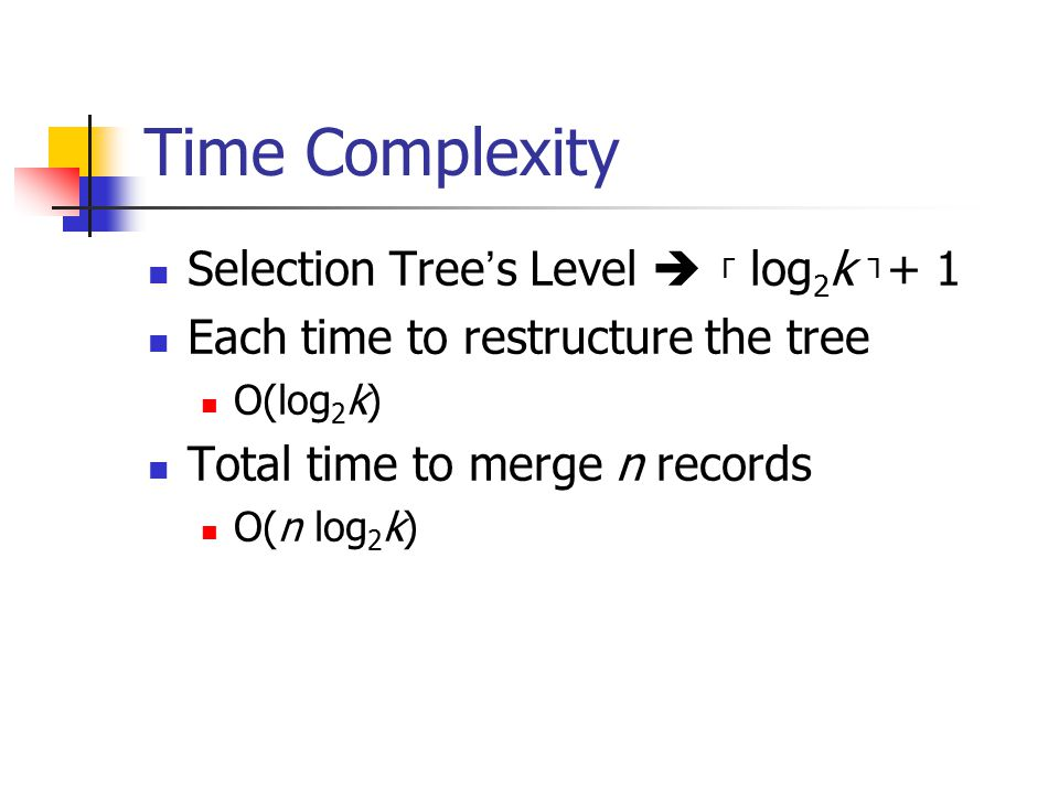 Time Complexity Selection Tree's Level  ┌ log2k ┐+ 1