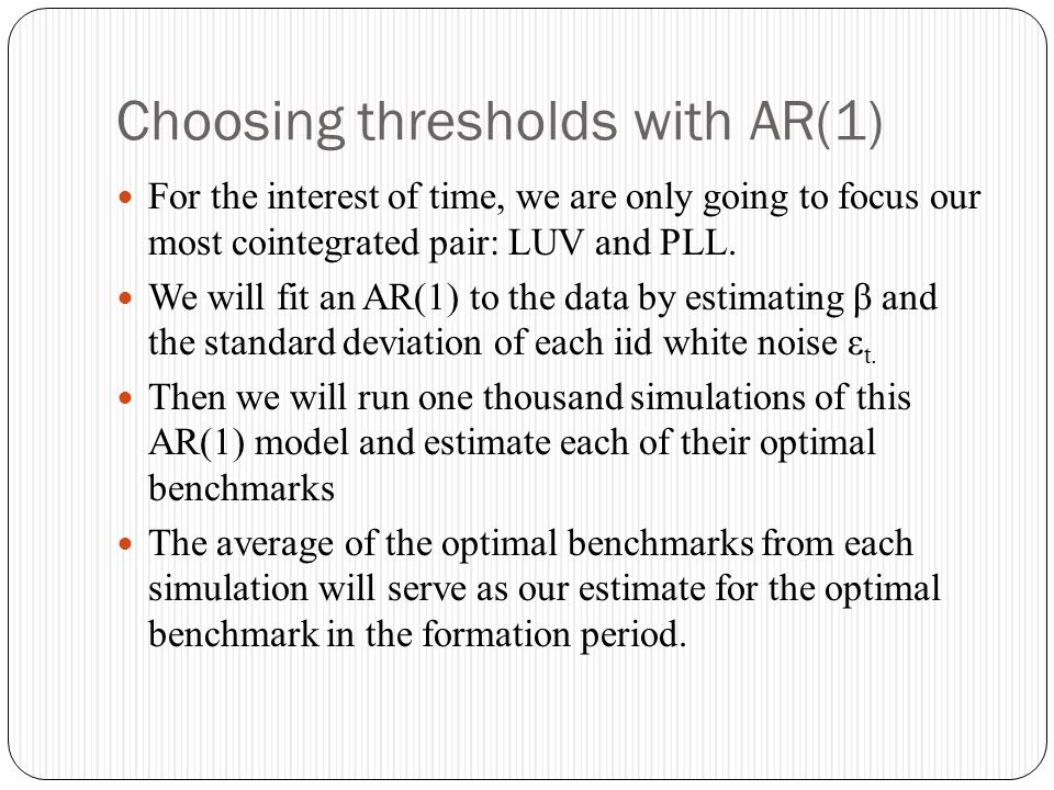 Choosing thresholds with AR(1)