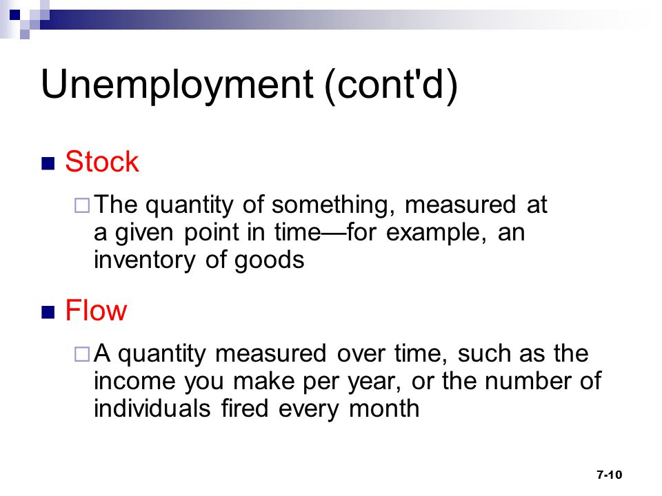 Unemployment (cont d) Stock Flow