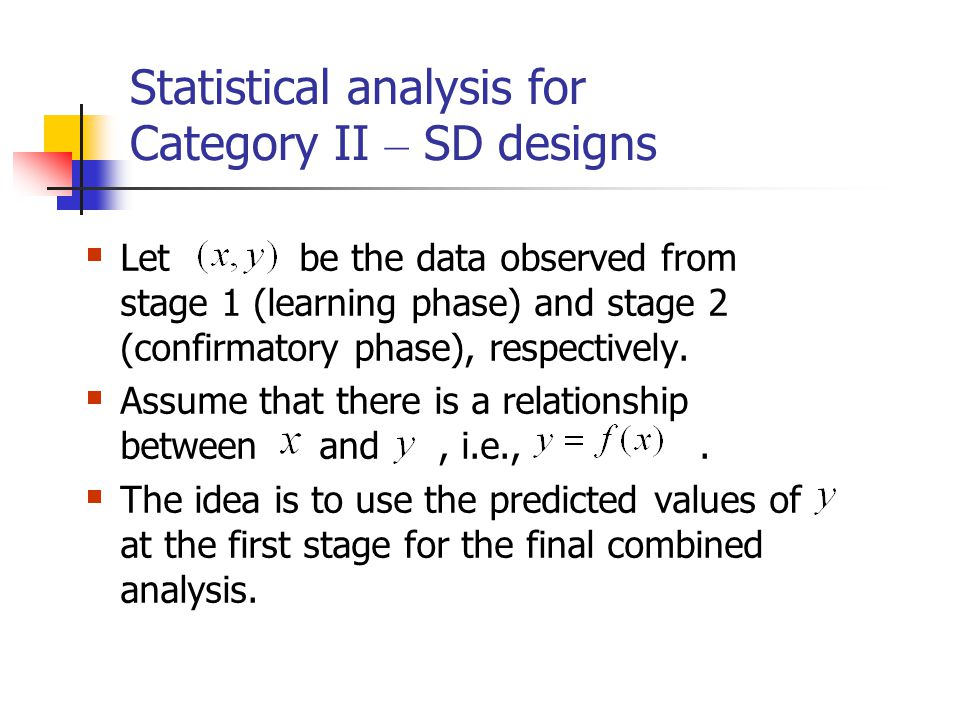 Statistical analysis for Category II – SD designs