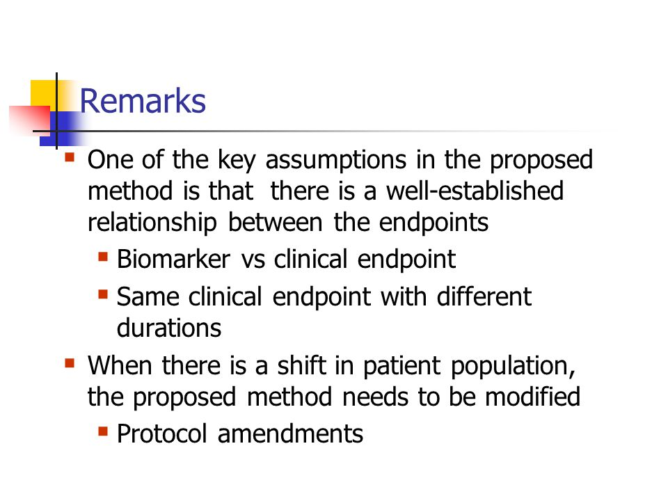 Remarks One of the key assumptions in the proposed method is that there is a well-established relationship between the endpoints.