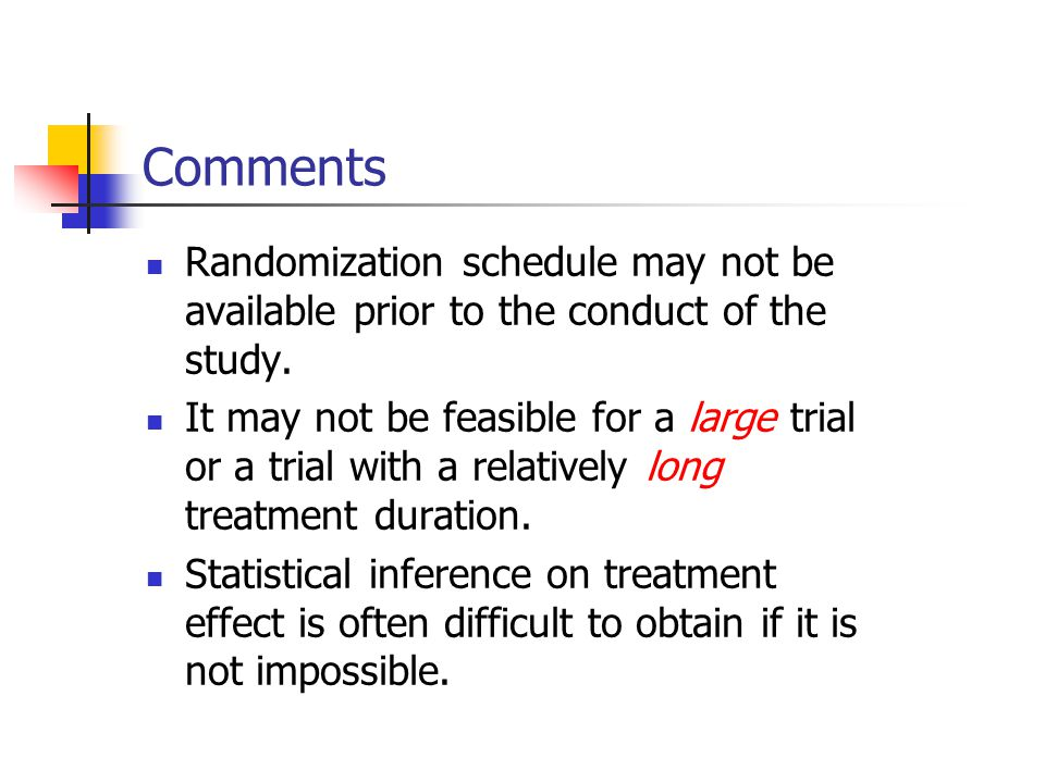 Comments Randomization schedule may not be available prior to the conduct of the study.