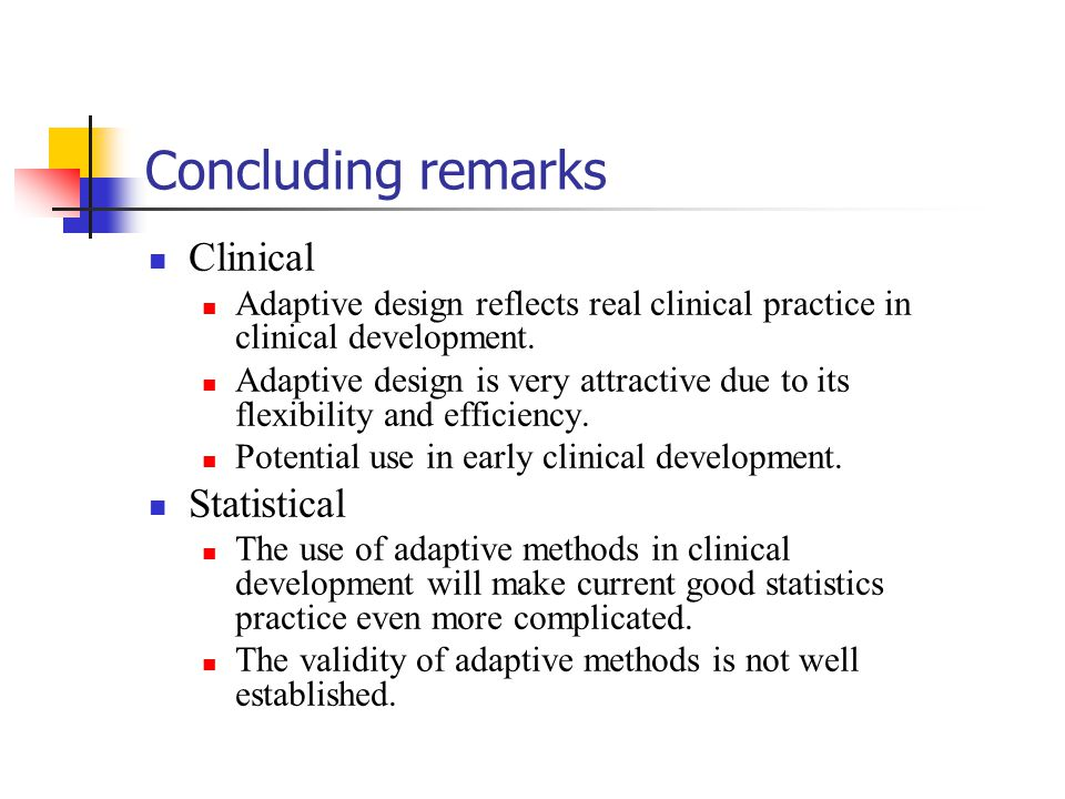 Concluding remarks Clinical Statistical