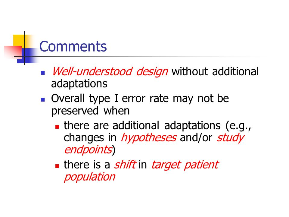 Comments Well-understood design without additional adaptations