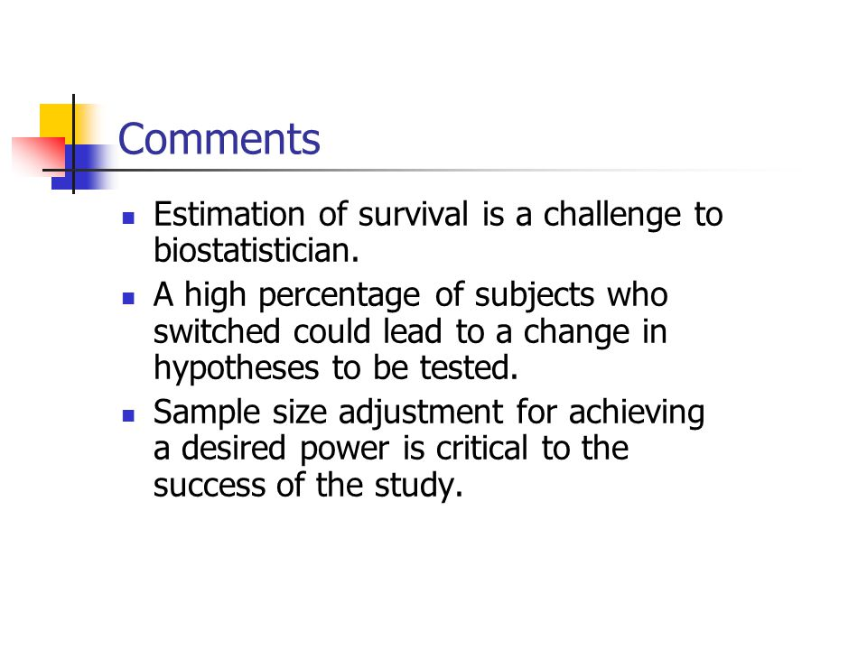 Comments Estimation of survival is a challenge to biostatistician.