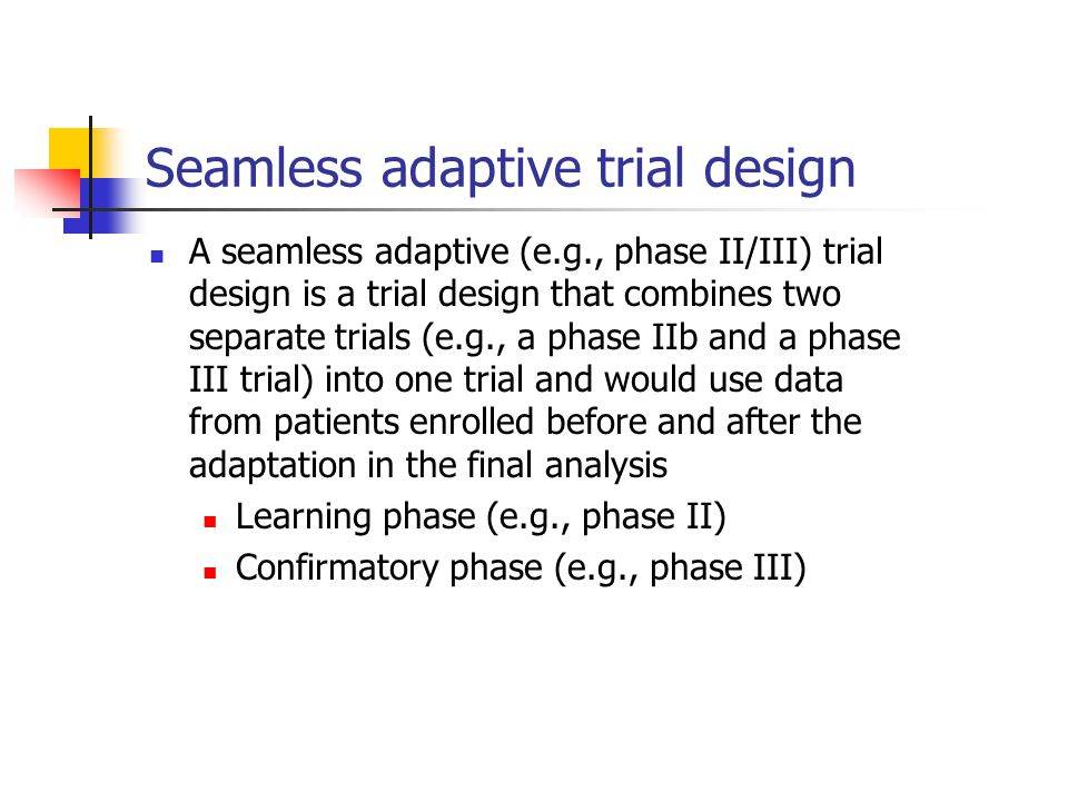 Seamless adaptive trial design