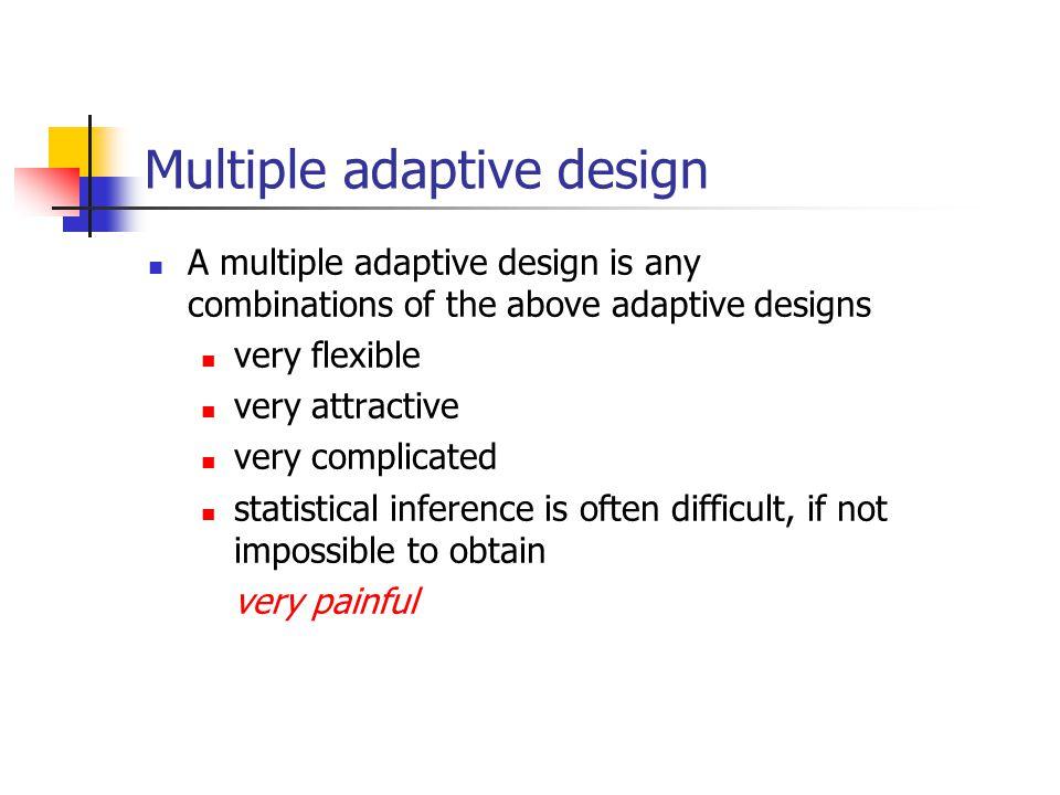 Multiple adaptive design