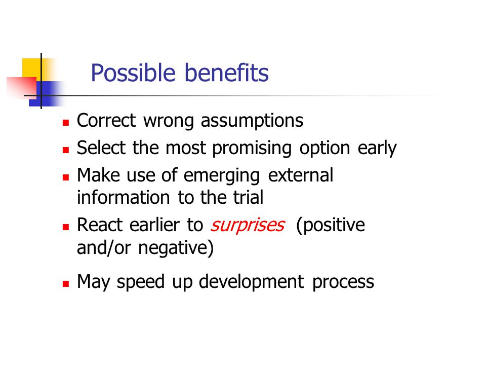 Possible benefits Correct wrong assumptions