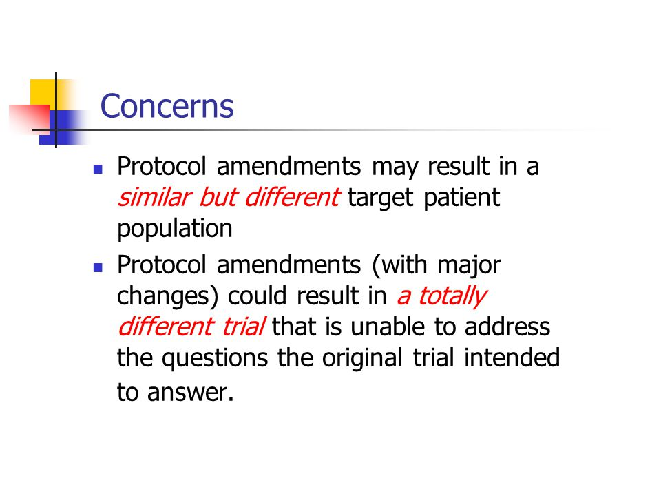 Concerns Protocol amendments may result in a similar but different target patient population.