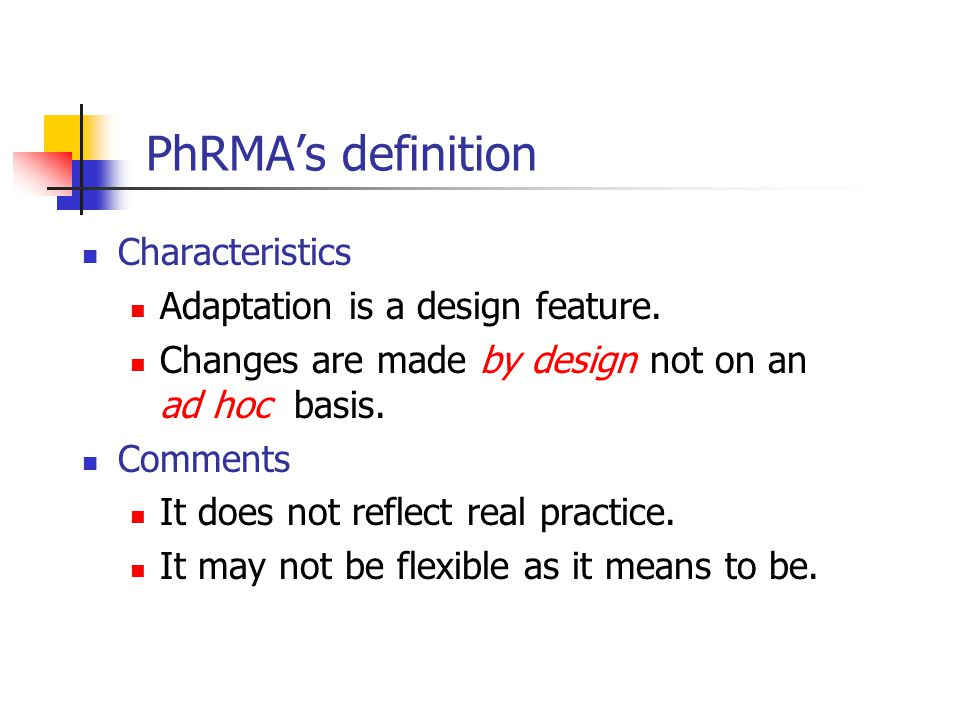 PhRMA's definition Characteristics Adaptation is a design feature.