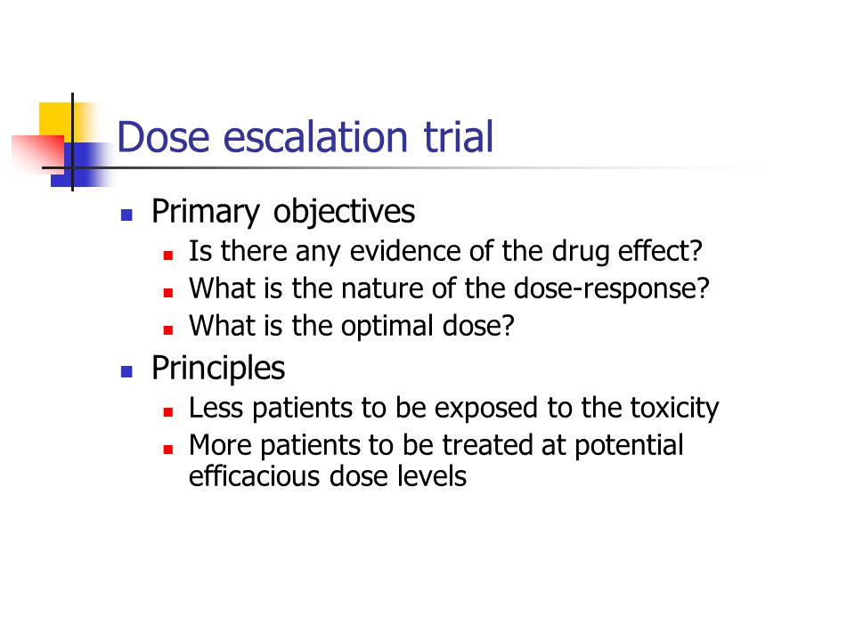 Dose escalation trial Primary objectives Principles