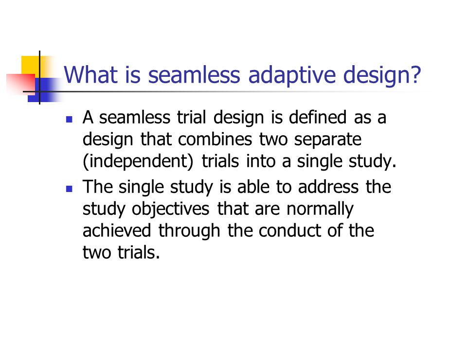 What is seamless adaptive design