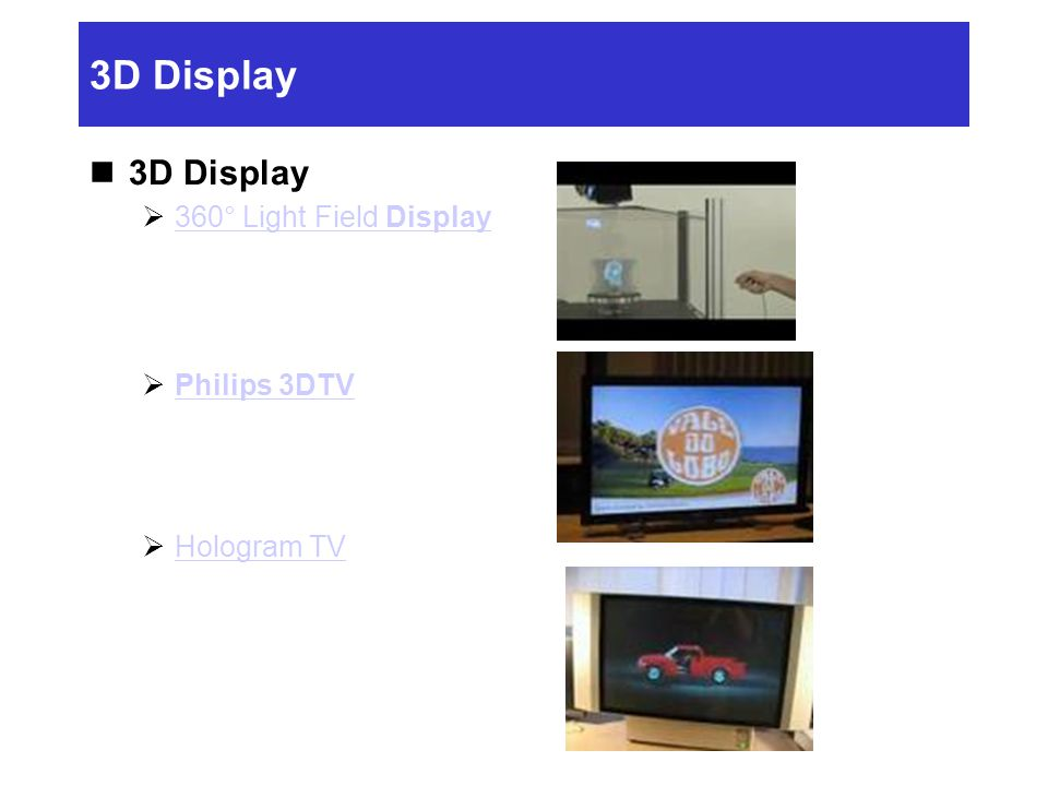 3D Display 3D Display 360° Light Field Display Philips 3DTV