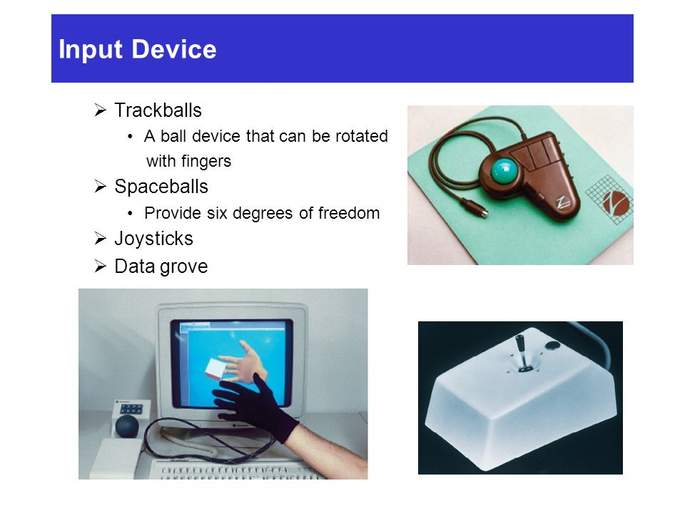 Input Device Trackballs Spaceballs Joysticks Data grove