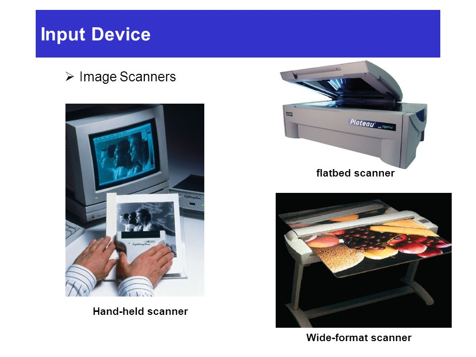 Input Device Image Scanners flatbed scanner Hand-held scanner
