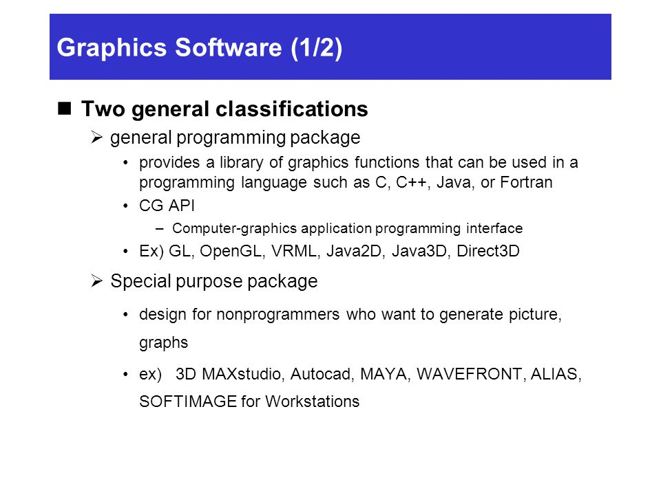 Graphics Software (1/2) Two general classifications