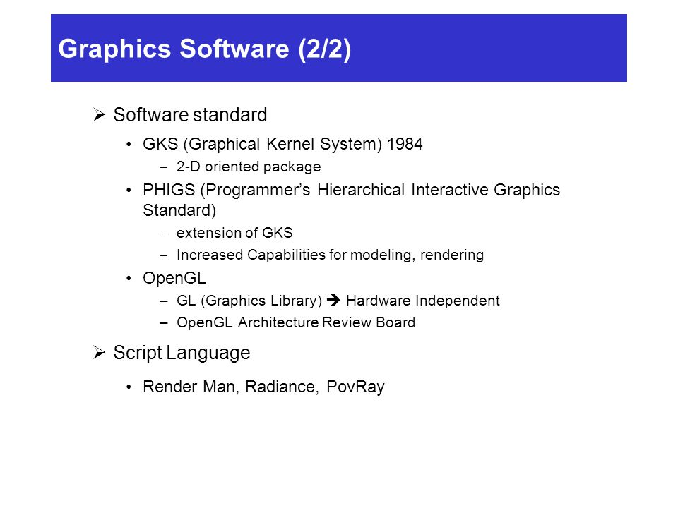 Graphics Software (2/2) Software standard Script Language