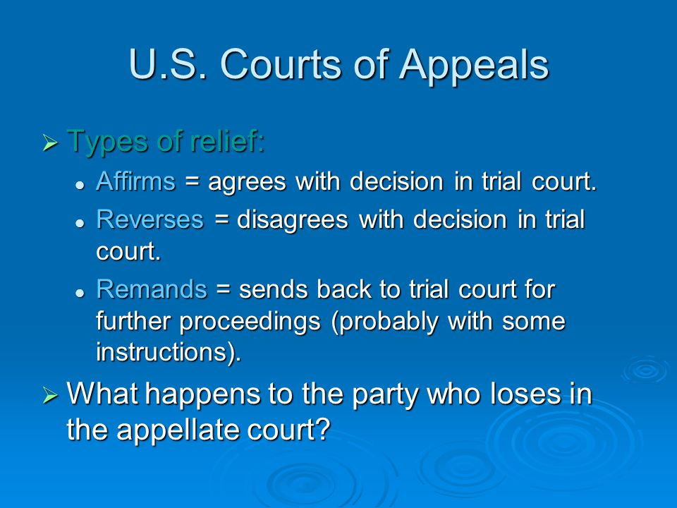 U.S. Courts of Appeals Types of relief: