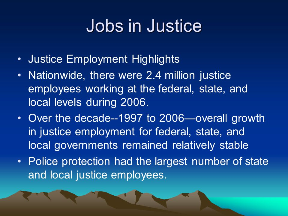 Jobs in Justice Justice Employment Highlights