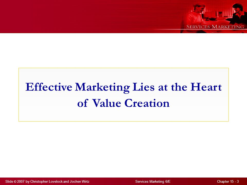 Effective Marketing Lies at the Heart of Value Creation