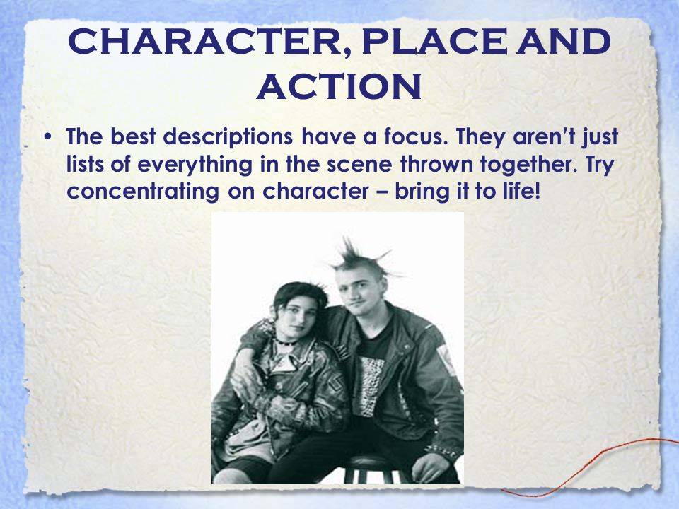 CHARACTER, PLACE AND ACTION