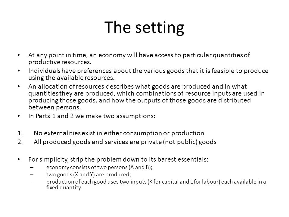 The setting At any point in time, an economy will have access to particular quantities of productive resources.