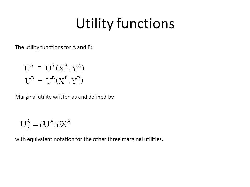 Utility functions The utility functions for A and B: