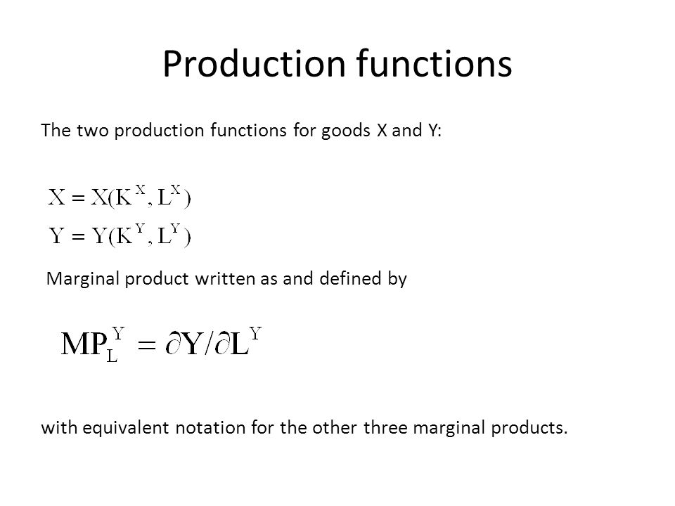 Production functions The two production functions for goods X and Y: