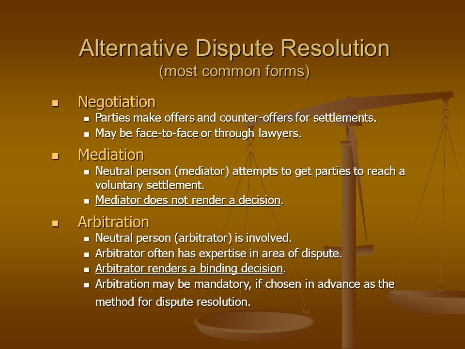 Alternative Dispute Resolution (most common forms)