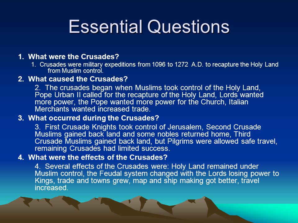 Essential Questions 1. What were the Crusades