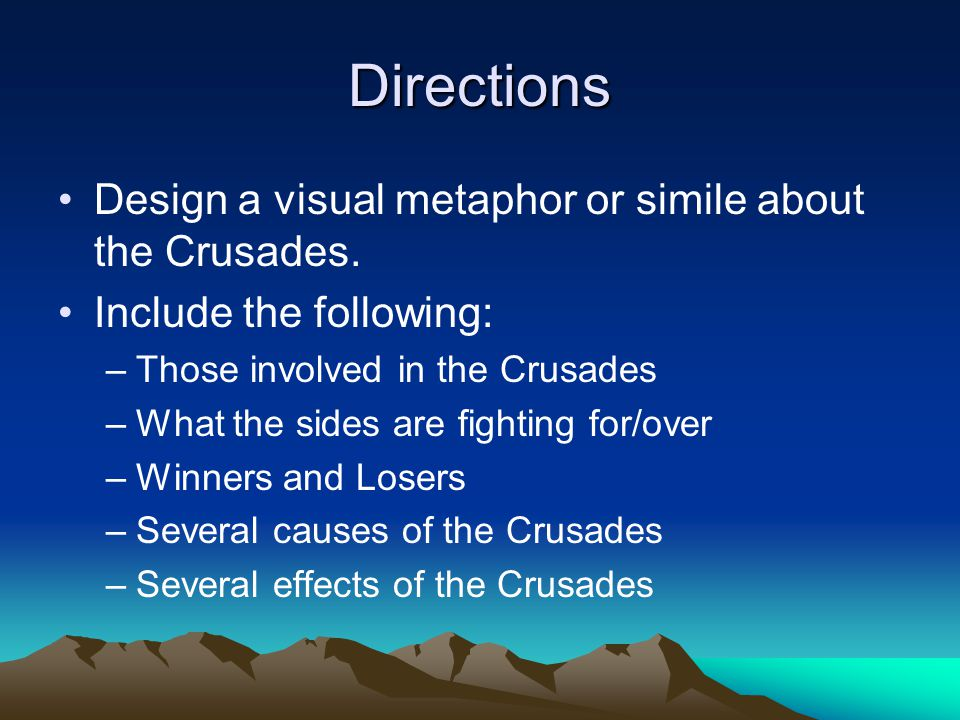 Directions Design a visual metaphor or simile about the Crusades.