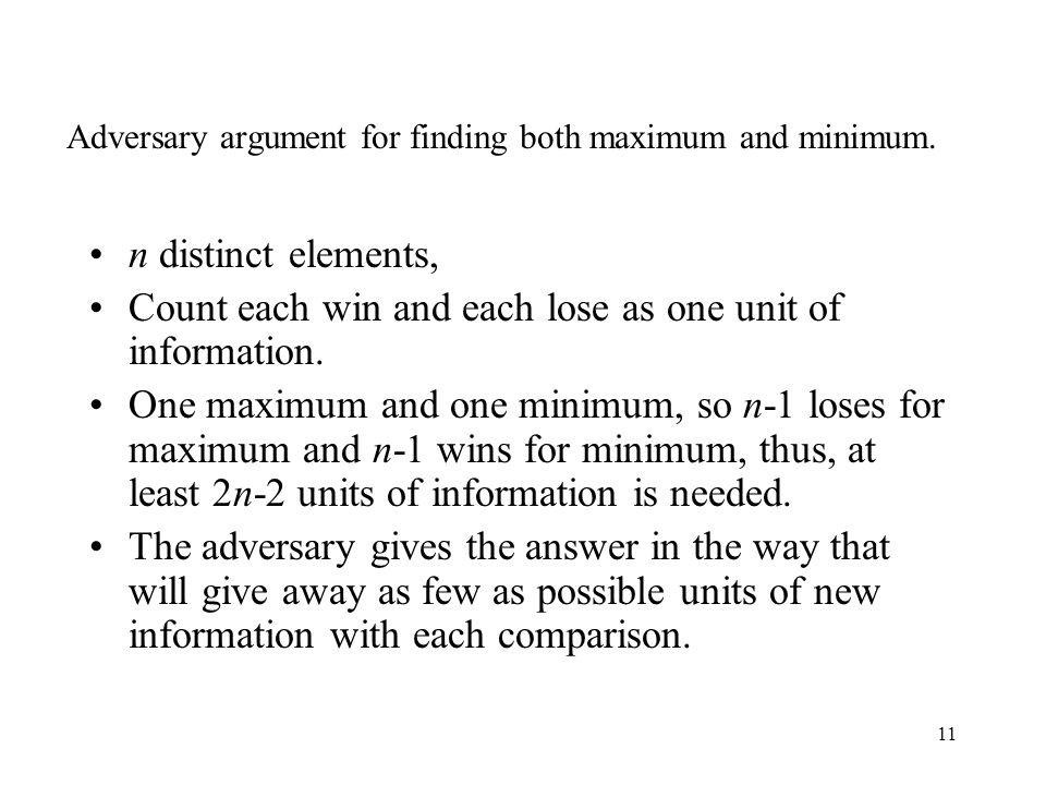 Adversary argument for finding both maximum and minimum.